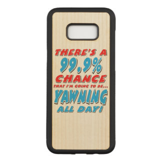 99.9% YAWNING ALL DAY (blk) Carved Samsung Galaxy S8+ Case