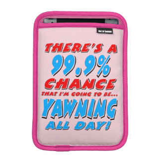 99.9% YAWNING ALL DAY (blk) iPad Mini Sleeve