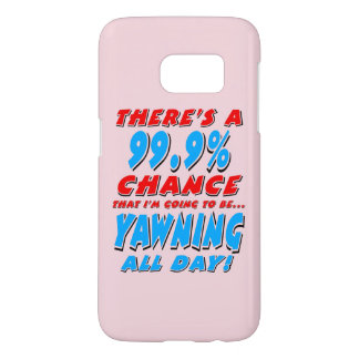 99.9% YAWNING ALL DAY (blk) Samsung Galaxy S7 Case