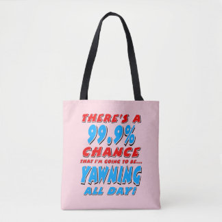 99.9% YAWNING ALL DAY (blk) Tote Bag