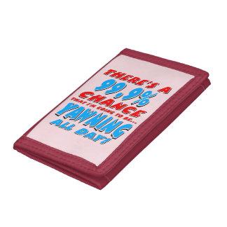 99.9% YAWNING ALL DAY (blk) Tri-fold Wallets