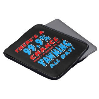 99.9% YAWNING ALL DAY (wht) Laptop Sleeve