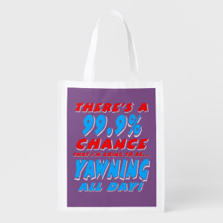 99.9% YAWNING ALL DAY (wht) Reusable Grocery Bag