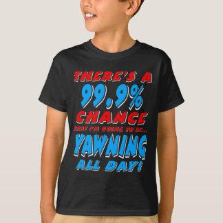 99.9% YAWNING ALL DAY (wht) T-Shirt