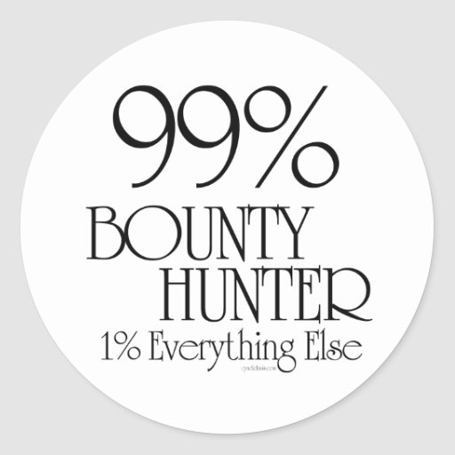 99% Bounty Hunter Round Stickers