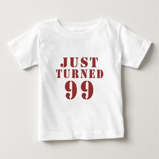 99 Just Turned Birthday Baby T-Shirt