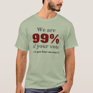 99% of vote T-Shirt
