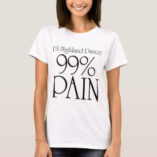 99% Pain, 1% Highland Dance 2 T-Shirt