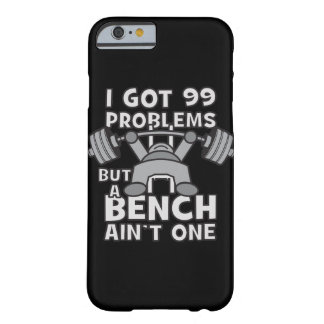 99 Problems But A Bench Ain't One - Kawaii Workout Barely There iPhone 6 Case