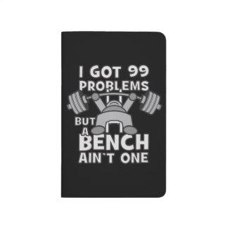 99 Problems But A Bench Ain't One - Kawaii Workout Journal