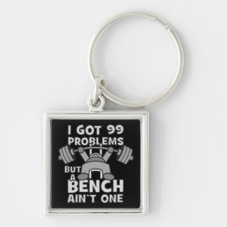 99 Problems But A Bench Ain't One - Kawaii Workout Keychain