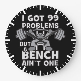 99 Problems But A Bench Ain't One - Kawaii Workout Large Clock