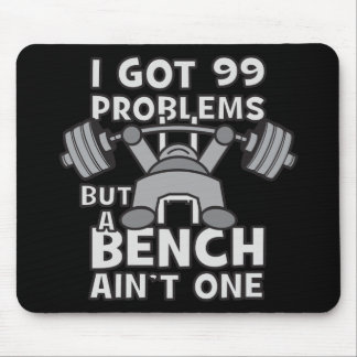 99 Problems But A Bench Ain't One - Kawaii Workout Mouse Pad