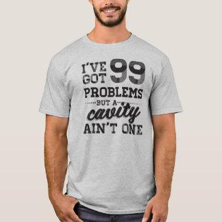 99 Problems Dental T-Shirt