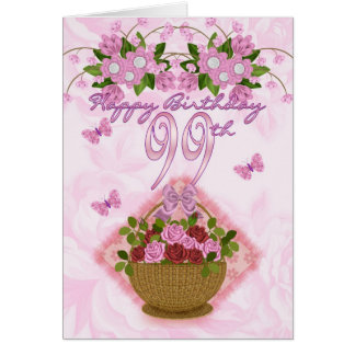 99th Birthday Special Lady, Roses And Flowers - 99 Card