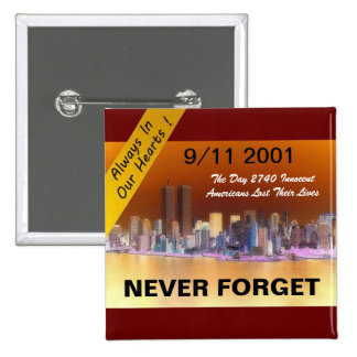 9 11 ALWAYS IN OUR HEARTS 2 INCH SQUARE BUTTON