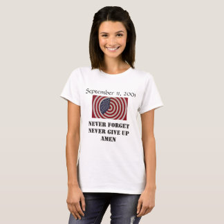 9-11, Never forget never give up womens t-shirt