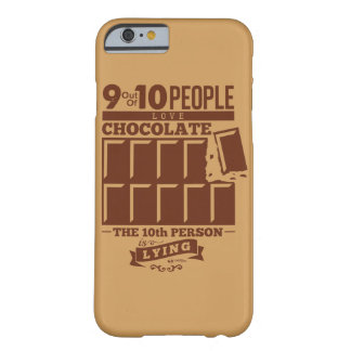 9 out 10 people love CHOCOLATES Barely There iPhone 6 Case