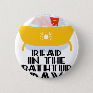 9th February - Read In The Bathtub Day 2 Inch Round Button