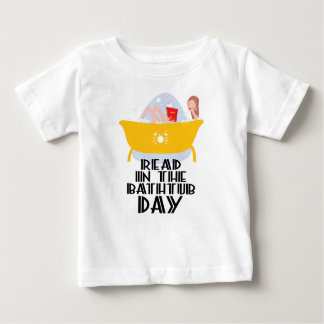 9th February - Read In The Bathtub Day Baby T-Shirt