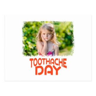 9th February - Toothache Day - Appreciation Day Postcard