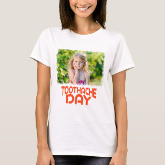 9th February - Toothache Day - Appreciation Day T-Shirt