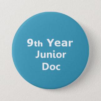 9th Year Junior Doctor badge 3 Inch Round Button