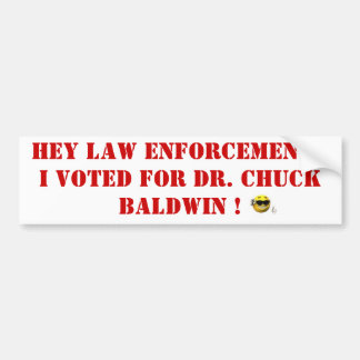 a65cdefb98859b16, HEY LAW ENFORCEMENT!  I VOTED... Bumper Sticker