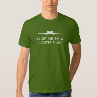 A-10 Warthog Trust Me I'm a Fighter Pilot White T-shirts