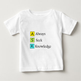 a always s seek k knowledge baby T-Shirt