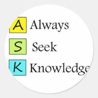 a always s seek k knowledge classic round sticker