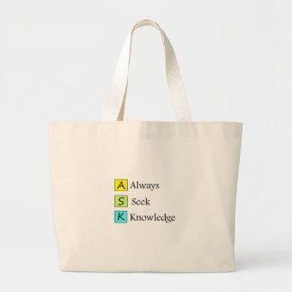 a always s seek k knowledge large tote bag