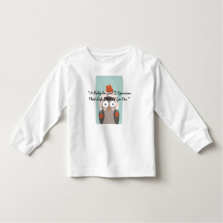 """""""A Baby Is God'S Opinion That Life Should Go On."""" Toddler T-shirt"""