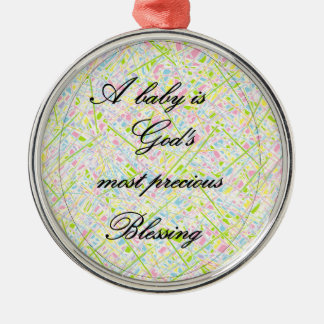 A Baby is God's Most Precious Blessing Silver-Colored Round Ornament