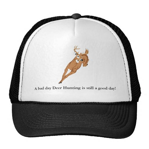 A bad day Deer Hunting is still a good day! Mesh Hats
