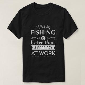 A bad day Fishing T-Shirt