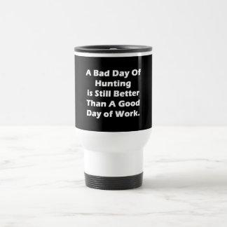A Bad Day Of Hunting Travel Mug