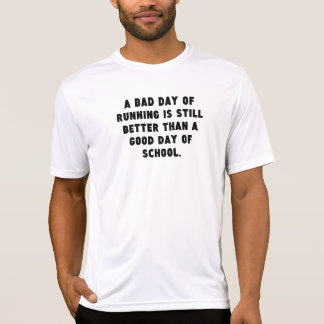 A Bad Day Of Running T-Shirt