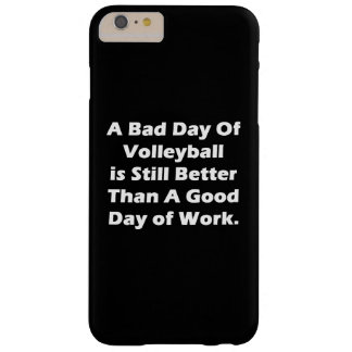 A Bad Day Of Volleyball Barely There iPhone 6 Plus Case