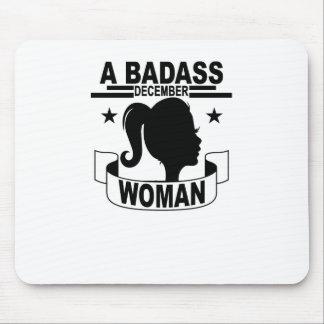A BADASS DECEMBER WOMAN . MOUSE PAD