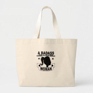 A BADASS JUNE WOMAN . LARGE TOTE BAG