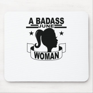 A BADASS JUNE WOMAN . MOUSE PAD