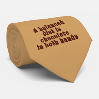 A balanced diet is chocolate in both hands tie