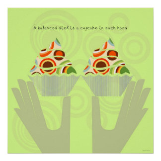 A Balanced Diet of Cupcakes Poster