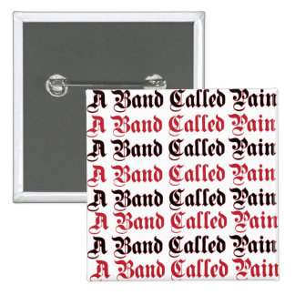 a band called pain 2 inch square button