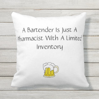 A Bartender Is Just a Pharmacist With A Limited Throw Pillow