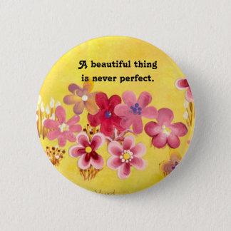 A beautiful thing 2 inch round button