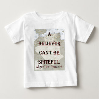 A Believer Cant Be Spiteful - Algerian Proverb Baby T-Shirt