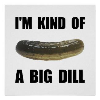 A Big Dill Poster