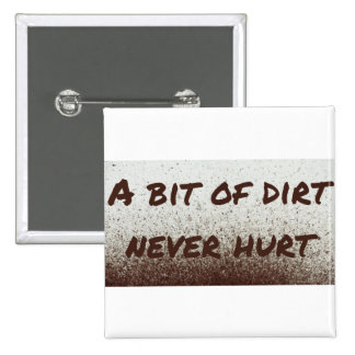 A bit of dirt never hurt! 2 inch square button